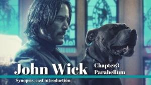 映画『ジョン・ウィック:パラベラム』のあらすじ・キャスト一覧